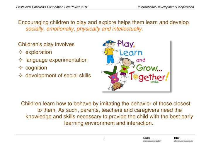 Encouraging children to play and explore helps them learn and develop