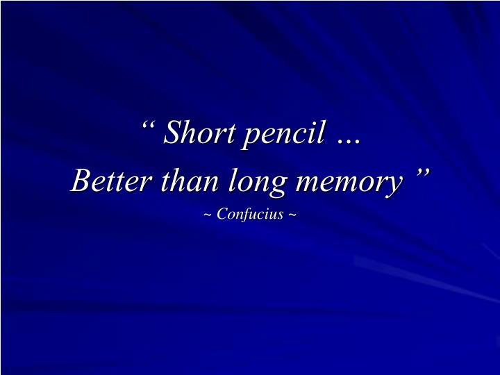 """"""" Short pencil …"""