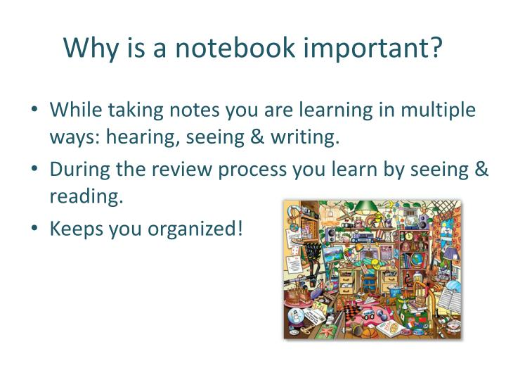 Why is a notebook important