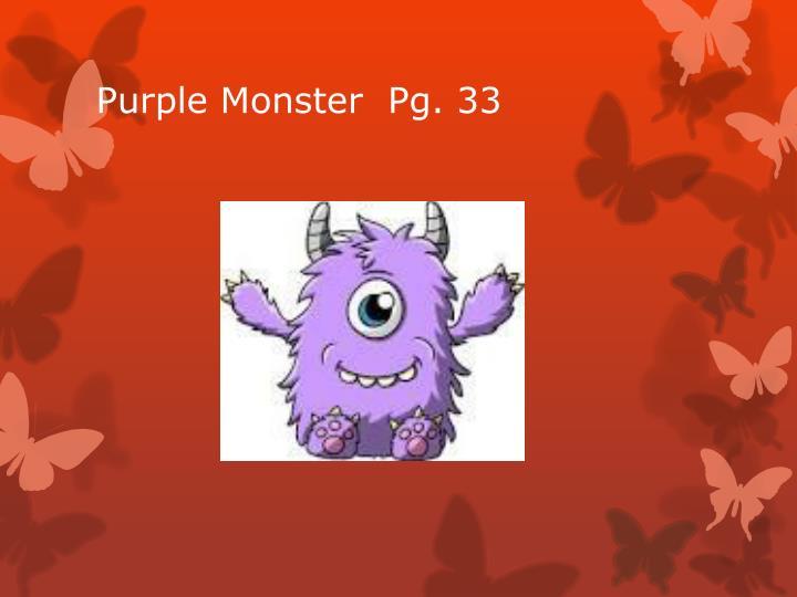 Purple Monster  Pg. 33