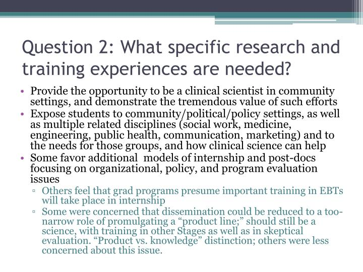 Question 2 what specific research and training experiences are needed