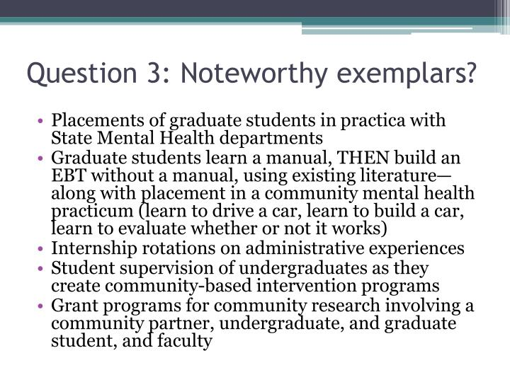 Question 3: Noteworthy exemplars?