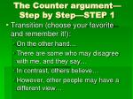 the counter argument step by step step 1