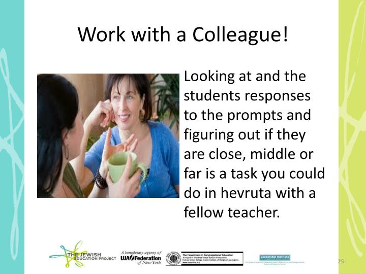 Work with a Colleague!