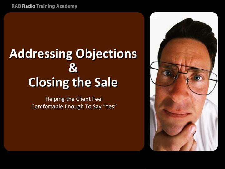 Addressing objections closing the sale