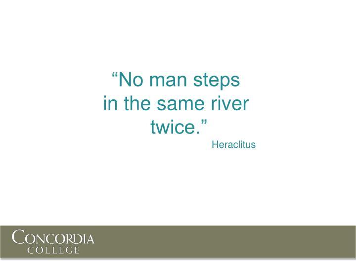 """""""No man steps"""