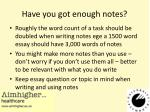 have you got enough notes