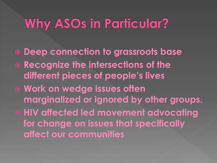 Why ASOs in Particular?