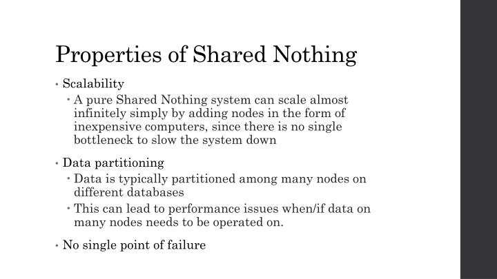 Properties of Shared Nothing