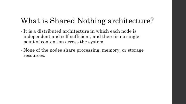 What is shared nothing architecture