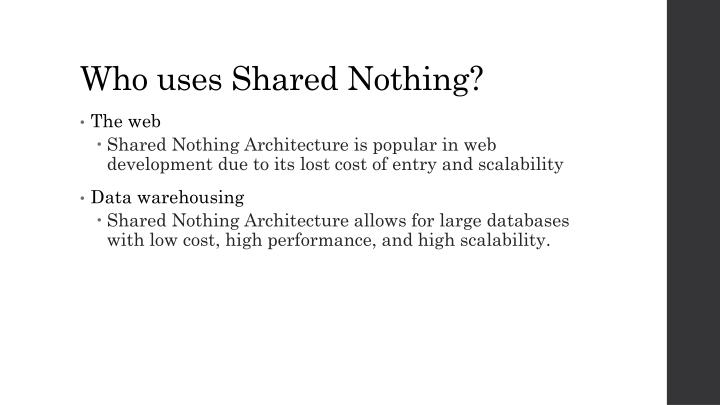 Who uses Shared Nothing?