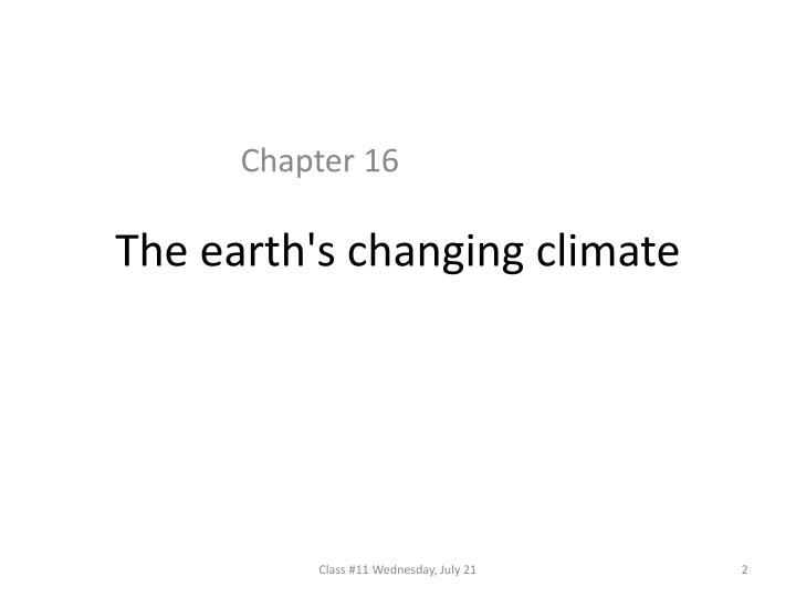 The earth s changing climate
