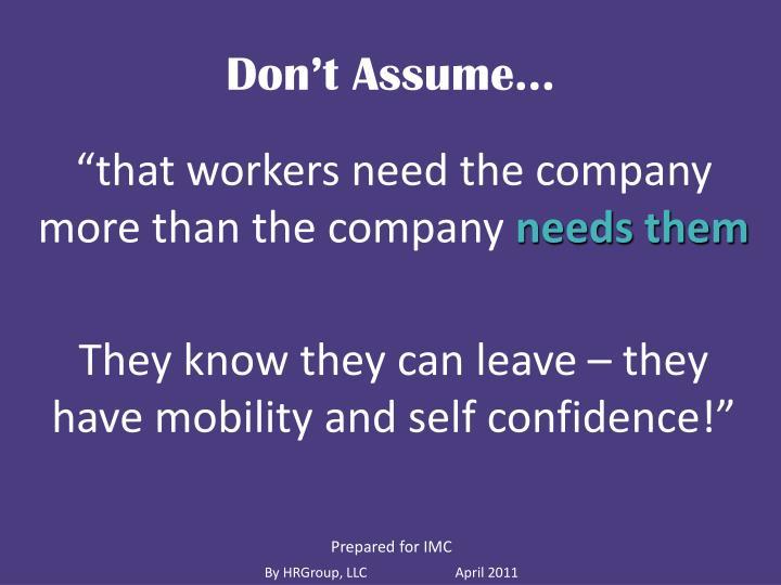Don't Assume…