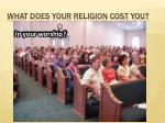 what does your religion cost you