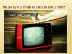 what does your religion cost you3