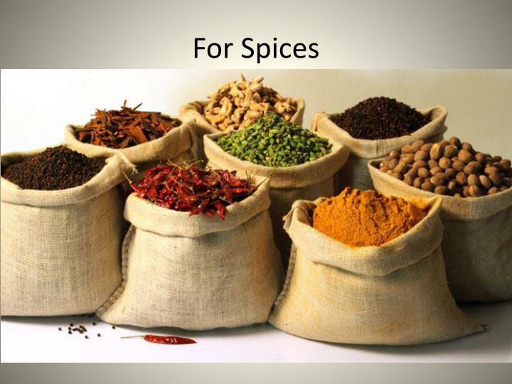 For Spices