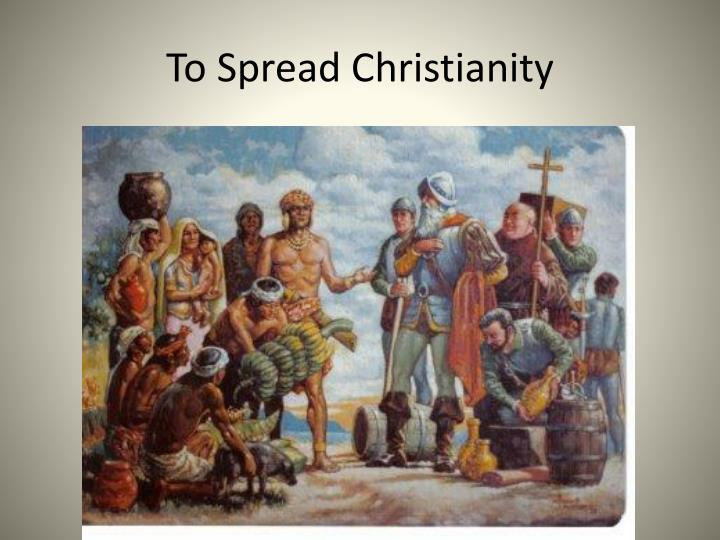 To Spread Christianity