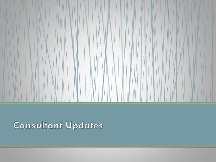 Consultant Updates