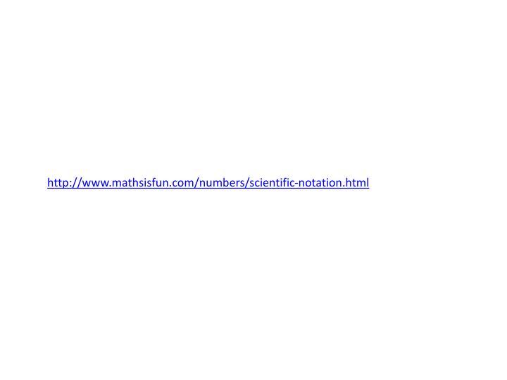 http://www.mathsisfun.com/numbers/scientific-notation.html