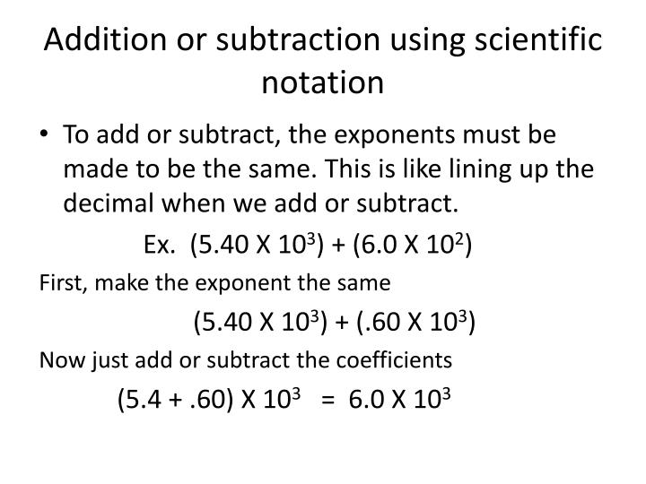 Addition or subtraction using scientific notation