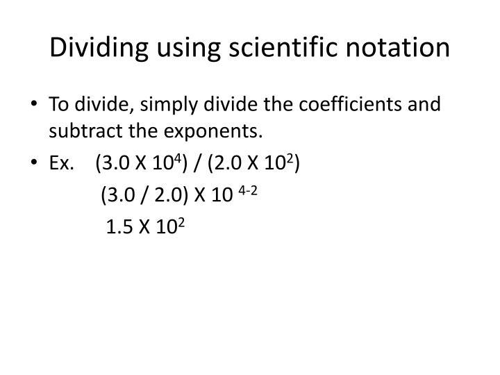Dividing using scientific notation