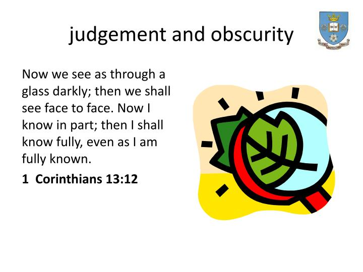 judgement and obscurity