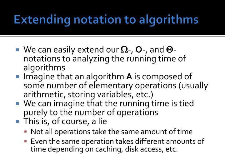 Extending notation to algorithms