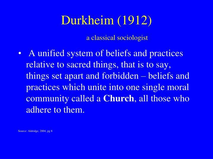 Durkheim 1912 a classical sociologist