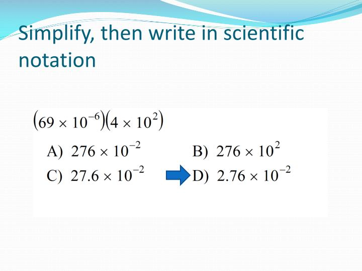 Simplify then write in scientific notation