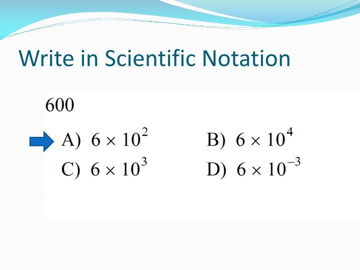 Write in Scientific Notation