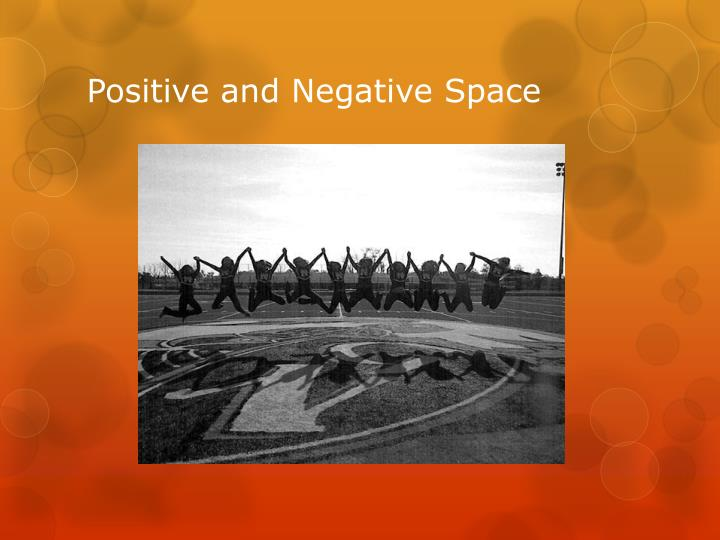 Positive and Negative Space