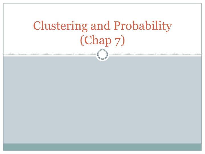 clustering and probability chap 7 n.
