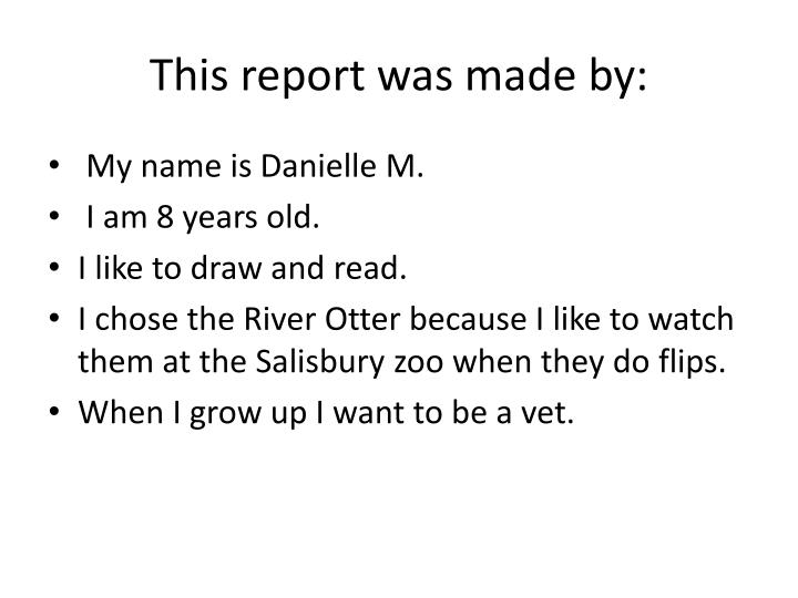 This report was made by: