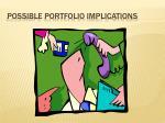 possible portfolio implications