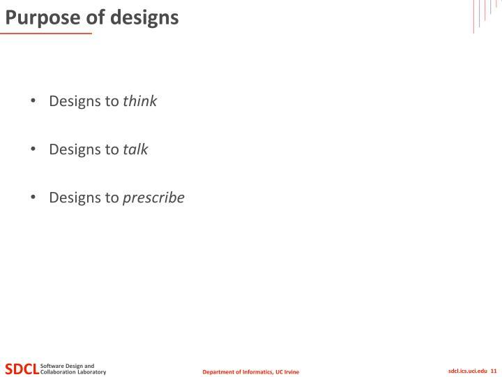 Purpose of designs