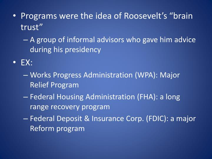 "Programs were the idea of Roosevelt's ""brain trust"""