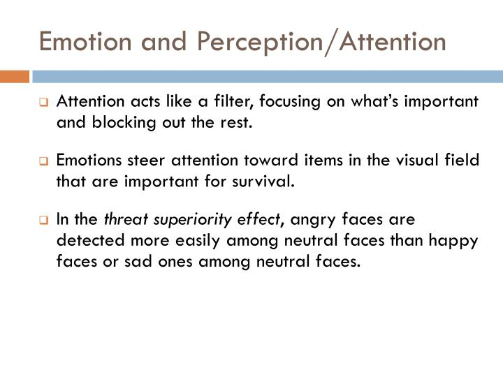 Emotion and Perception/Attention