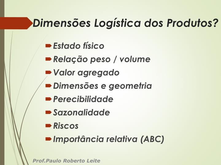 Dimensões Logística dos Produtos?