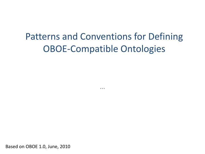 patterns and conventions for defining oboe compatible ontologies n.