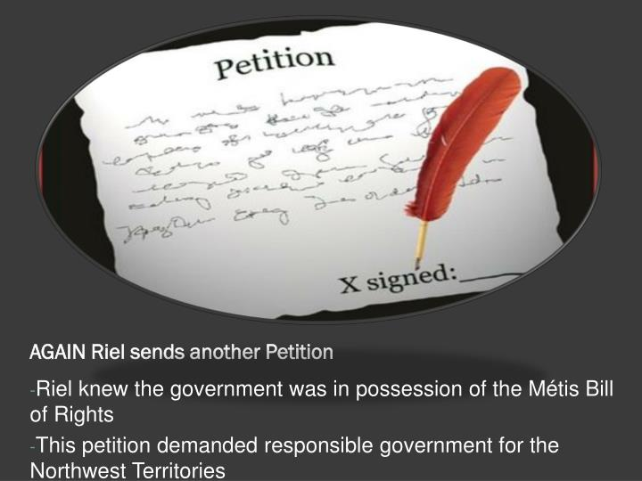 AGAIN Riel sends another Petition