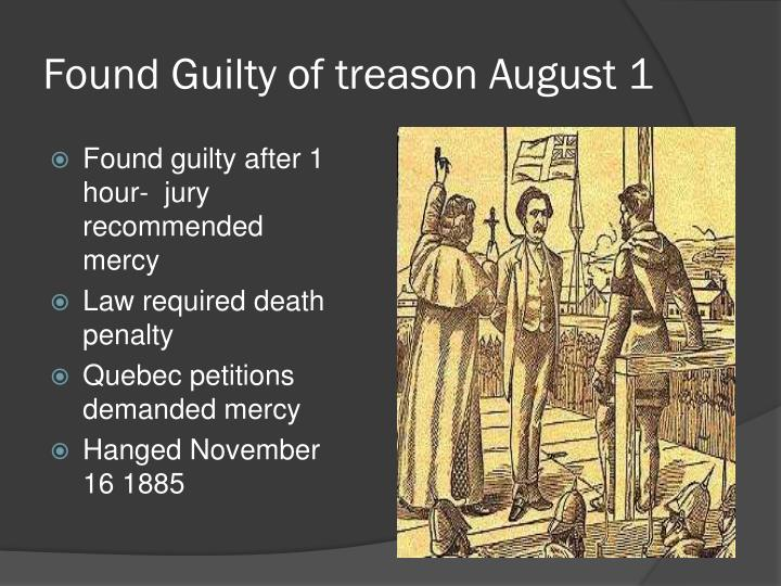Found Guilty of treason August 1