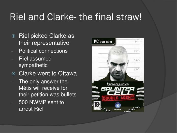 Riel and Clarke- the final straw!