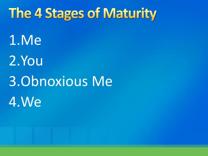 The 4 Stages of Maturity