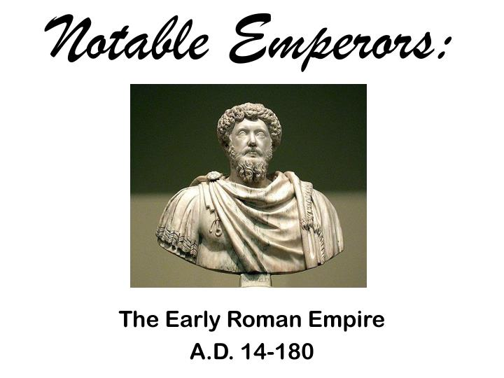 Notable emperors