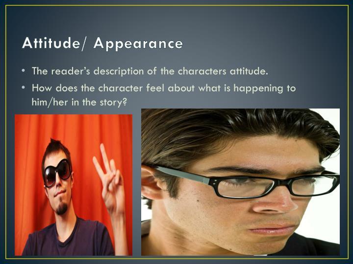 Attitude/ Appearance