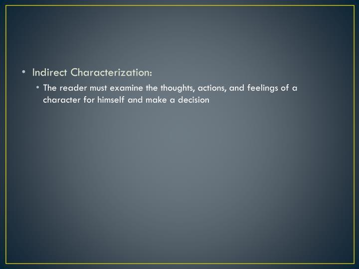 Indirect Characterization: