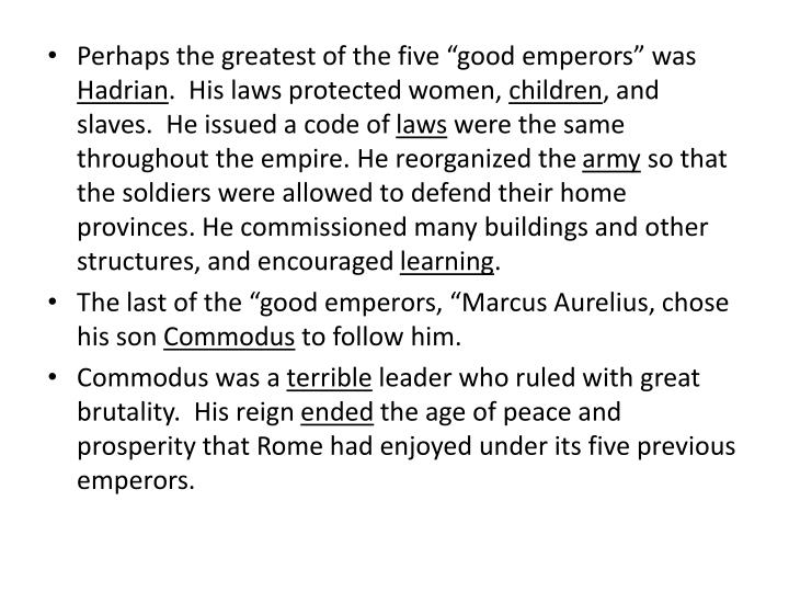 """Perhaps the greatest of the five """"good emperors"""" was"""