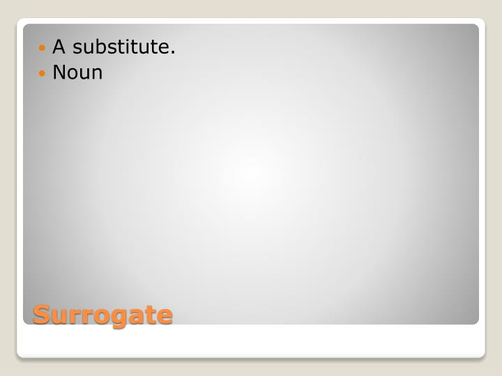 A substitute.