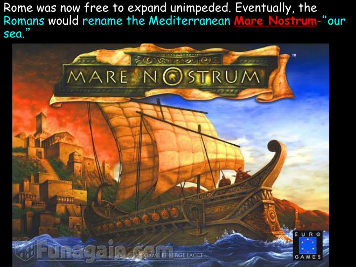Rome was now free to expand unimpeded. Eventually, the