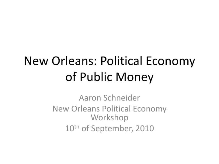 New orleans political economy of public money